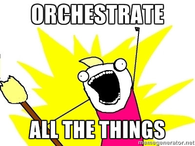 orchestrateallthethings